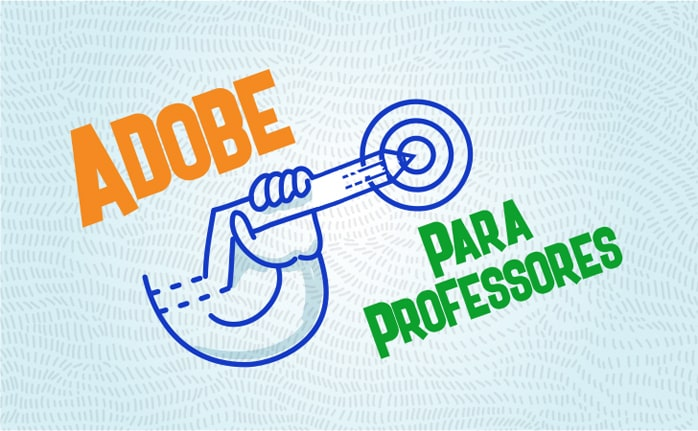 Photoshop, Illustrator, InDesign e outras ferramentas para os professores crescerem na Web