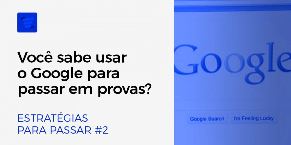 Como-usar-o-Google-para-passar-em-provas-de-concursos