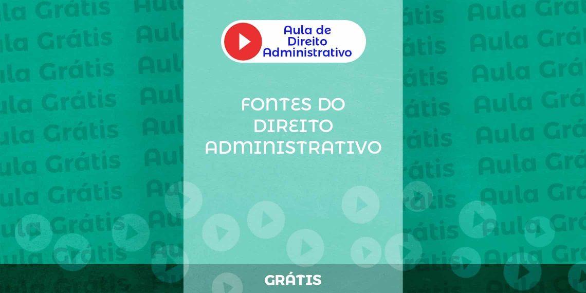 fontes-do-direito-administrativo-aula